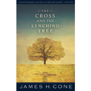 CONE, JAMES THE CROSS AND THE LYNCHING TREE by JAMES CONE