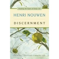 DISCERNMENT: READING THE SIGNS OF DAILY LIFE by HENRI NOUWEN
