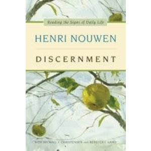 NOUWEN, HENRI DISCERNMENT: READING THE SIGNS OF DAILY LIFE by HENRI NOUWEN