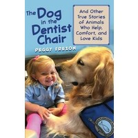 THE DOG IN THE DENTIST'S CHAIR: AND OTHER TRUE STORIES