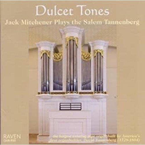 MITCHENER, JACK DULCET TONES: JACK MITCHENER PLAYS THE SALEM TANNENBERG (CD) by JACK MITCHENER