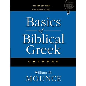 MOUNCE, WILLIAM BASICS OF BIBLICAL GREEK by WILLIAM MOUNCE