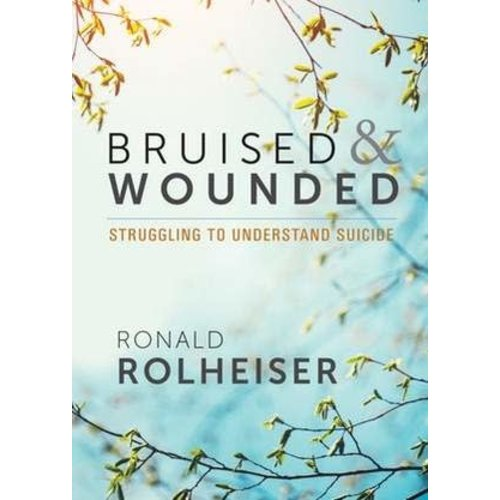ROLHEISER, RONALD BRUISED AND WOUNDED