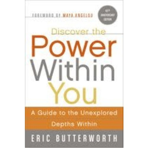 BUTTERWORTH, ERIC DISCOVER THE POWER WITHIN YOU: A GUIDE TO THE UNEXPLORED DEPTHS WITHIN (40TH ED.) by ERIC BUTTERWORTH