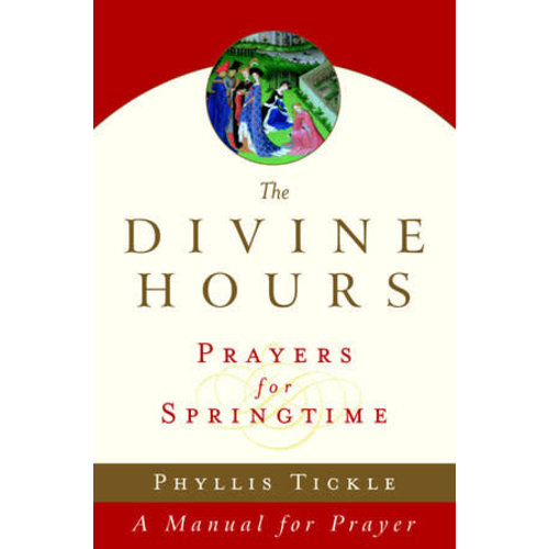 TICKLE, PHYLLIS DIVINE HOURS: PRAYERS  FOR SPRINGTIME by PHYLLIS TICKLE