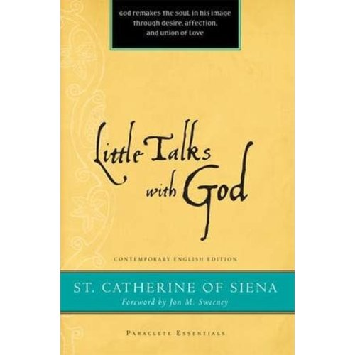CATHERINE OF SIENA LITTLE TALKS WITH GOD