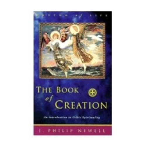 NEWELL, J PHILIP BOOK OF CREATION: AN INTRODUCTION TO CELTIC SPIRITUALITY ( RHYTHM OF LIFE )
