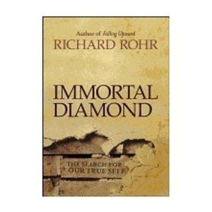 ROHR, RICHARD IMMORTAL DIAMOND by RICHARD ROHR