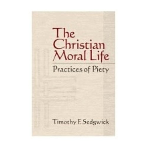 SEDGWICK, TIMOTHY CHRISTIAN MORAL LIFE