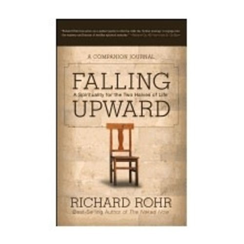 ROHR, RICHARD FALLING UPWARD: A SPIRITUALITY FOR THE TWO HALVES OF LIFE, A COMPANION JOURNAL by RICHARD ROHR