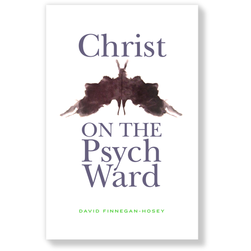 FINNEGAN-HOSEY, DAVID CHRIST ON THE PSYCH WARD