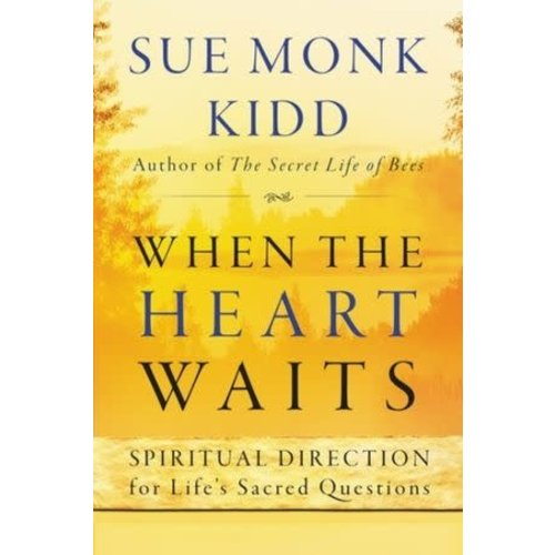 KIDD, SUE MONK WHEN THE HEART WAITS