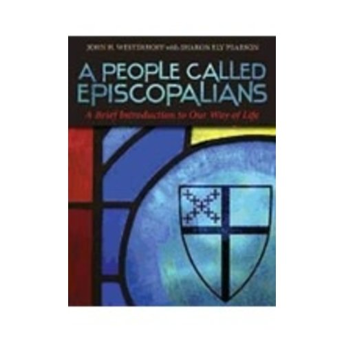 WESTERHOFF, JOHN PEOPLE CALLED EPISCOPALIANS: A BRIEF INTRODUCTION TO OUR PECULIAR WAY OF LIFE by JOHN WESTERHOFF