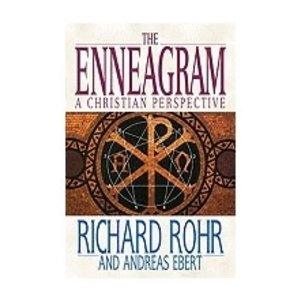 ROHR, RICHARD & EBERT, ANDREAS THE ENNEAGRAM: A CHRISTIAN PERSPECTIVE