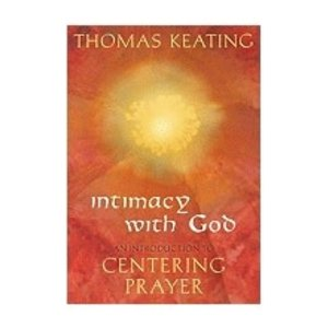 KEATING, THOMAS INTIMACY WITH GOD