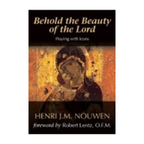 NOUWEN, HENRI BEHOLD THE BEAUTY OF THE LORD