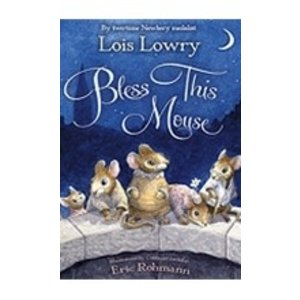 LOWRY, LOIS BLESS THIS MOUSE by LOIS LOWRY