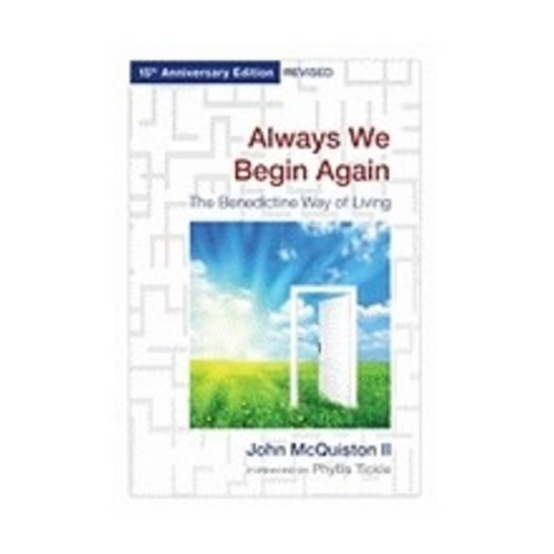 MCQUISTON, JOHN ALWAYS WE BEGIN AGAIN by JOHN MCQUISTON