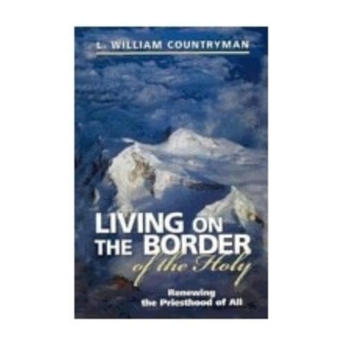 COUNTRYMAN, L. WILLIAM LIVING ON THE BORDER OF THE HOLY