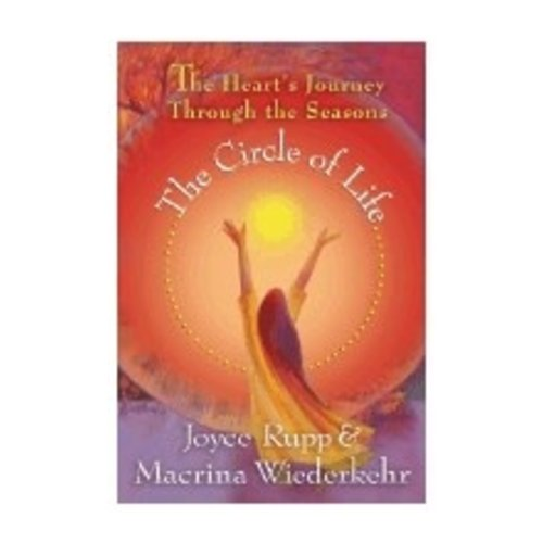 RUPP, JOYCE THE CIRCLE OF LIFE : THE HEART'S JOURNEY THROUGH THE SEASONS by JOYCE RUPP