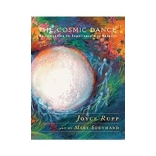 RUPP, JOYCE COSMIC DANCE; AN INVITATION TO EXPERIENCE OUR ONENESS BY JOYCE RUPP by JOYCE RUPP
