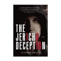 JERICHO DECEPTION: A NOVEL by JEFFREY SMALL