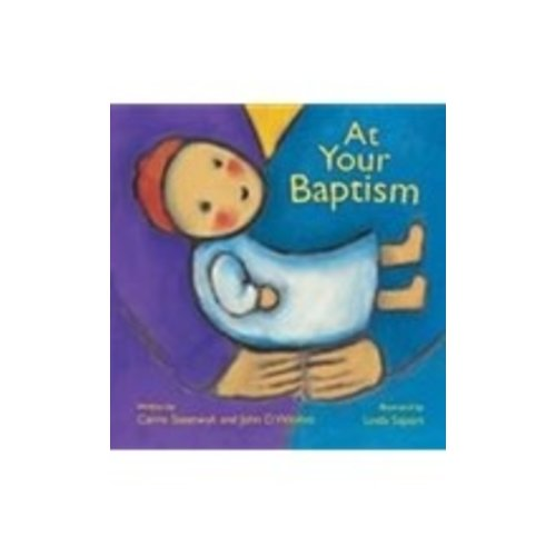 AT YOUR BAPTISM by CARRIE STEENWYK