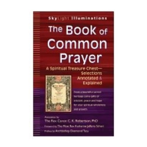 ROBERTSON, C K BOOK OF COMMON PRAYER: A SPIRITUAL TREASURE CHEST SELECTIONS ANNOTATED & EXPLAINED by C.K. ROBERTSON
