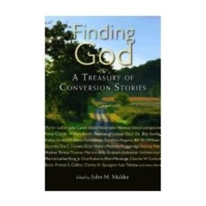 MULDER, JOHN FINDING GOD : A TREASURY OF CONVERSION STORIES by JOHN MULDER