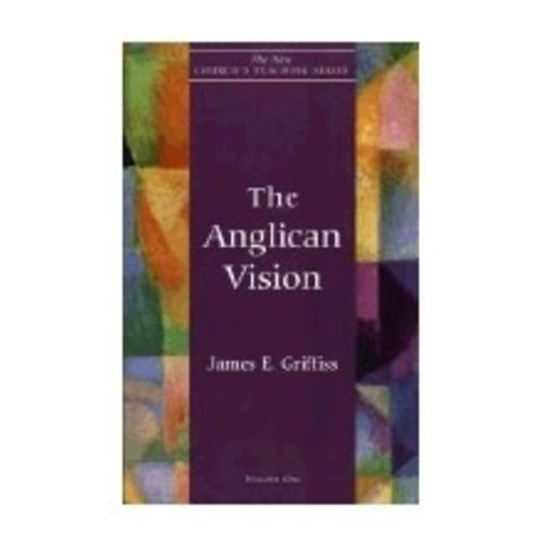 GRIFFISS, JAMES E ANGLICAN VISION V1 by JAMES E. GRIFFISS