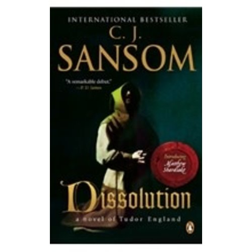 SANSOM, C J DISSOLUTION, A NOVEL by C. J. SANSOM by C.J. SANSOM