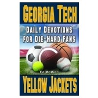 DIE-HARD FANS: DAILY DEVOTIONS FOR GEORGIA TECH by ED MCMINN