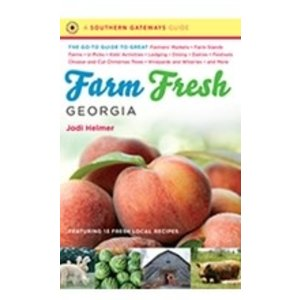 HELMER, JODI FARM FRESH GEORGIA: THE GO-TO GUIDE by JODI HELMER