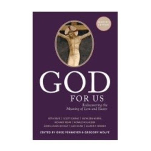 PENNOYER, GREG GOD FOR US: REDISCOVERING THE MEANING OF LENT AND EASTER by GREG PENNOYER