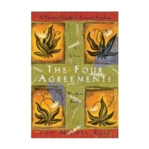 RUIZ, DON MIGUEL FOUR AGREEMENTS: A PRACTICAL GUIDE