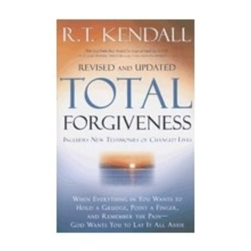 KENDALL, R. T. TOTAL FORGIVENESS (REVISED AND UPDATED) by R. T. KENDALL