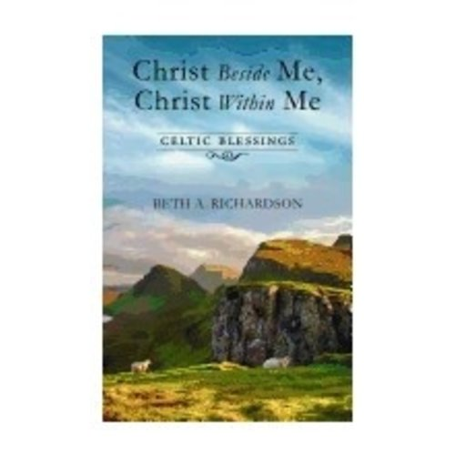 RICHARDSON, BETH CHRIST BESIDE ME,  CHRIST WITHIN ME by BETH RICHARDSON