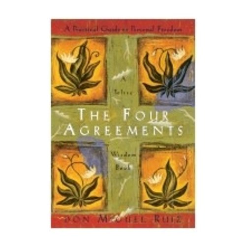 RUIZ, DON MIGUEL FOUR AGREEMENTS: A PRACTICAL GUIDE TO PERSONAL FREEDOM (A TOLTEC WISDOM BOOK) by DON MIGUEL RUIZ