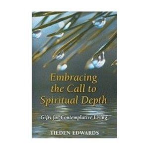 EDWARDS, TILDEN EMBRACING THE CALL TO SPIRITUAL DEPTH