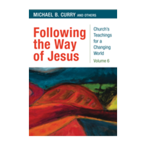 CURRY, MICHAEL FOLLOWING THE WAY OF JESUS: CHURCH TEACHINGS FOR A CHANGING WORLD, VOL 6 by MICHAEL CURRY