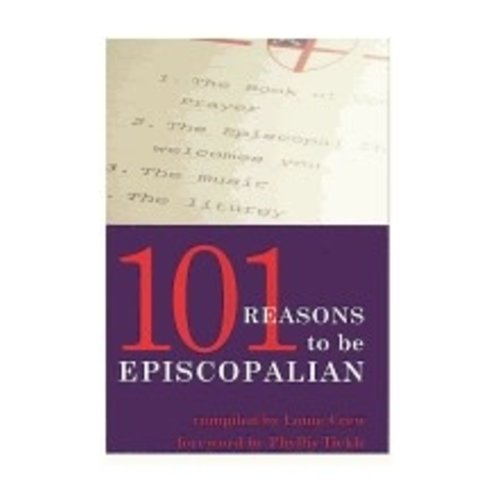 CREW, LOUIE/TICKLE, PHYLLIS (Foreward) 101 REASONS TO BE EPISCOPALIAN by LOUIE CREW & PHYLLIS TICKLE (forward)