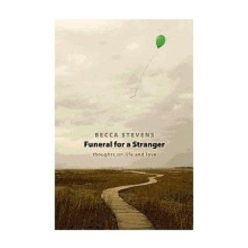 STEVENS, BECCA FUNERAL FOR A STRANGER