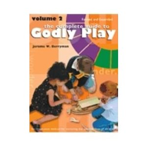 BERRYMAN, JEROME COMPLETE GUIDE TO GODLY PLAY : VOLUME 2 REVISED & EXPANDED by JEROME BERRYMAN