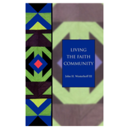 WESTERHOFF, JOHN LIVING THE FAITH COMMUNITY: THE CHURCH THAT MAKES A DIFFERENCE (SEABURY CLASSICS) by JOHN WESTERHOFF