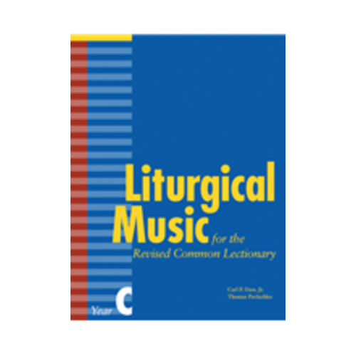 DAW, CARL P JR AND PAVLECHKO LITURGICAL MUSIC FOR THE REVISED COMMON LECTIONARY: YEAR C