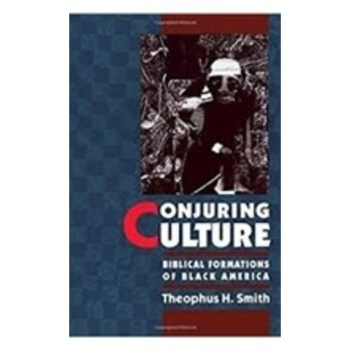 SMITH, THEOPHUS H CONJURING CULTURE by THEOPHUS H. SMITH