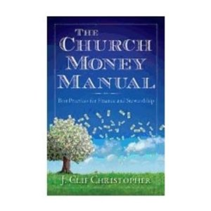 CHRISTOPHER, J. CLIF CHURCH MONEY MANUAL