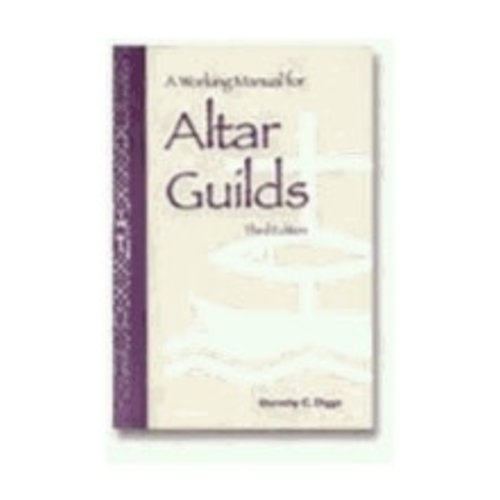 DIGGS, DOROTHY C WORKING MANUAL FOR ALTAR GUILDS : THIRD EDITION by DOROTHY C. DIGGS
