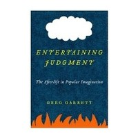 ENTERTAINING JUDGMENT: THE AFTERLIFE