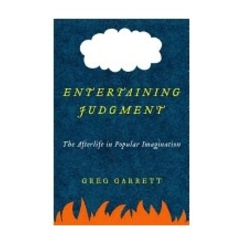 GARRETT, GREG ENTERTAINING JUDGMENT: THE AFTERLIFE